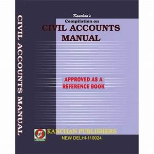 Civil Accounts Manual  Approved As A Reference Book