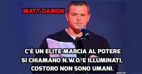 Tutte Le Cose Sono Illuminate by Matt Damon Sputtana Pubblicamente Il Nuovo Ordine Mondiale