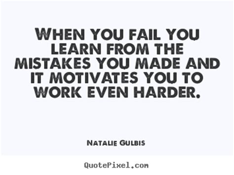 What You Learnt From Your Work Experience by Learning From Mistakes Quotes Quotesgram