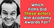 Which Films Did These Actors Win Academy Awards For? | QuizPug