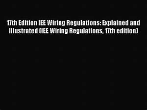 17th Edition Iee Wiring Regulations Explained And Illustrated Pdf