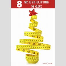 Ways To Stay Healthy During The Holidays  Wendys Hat