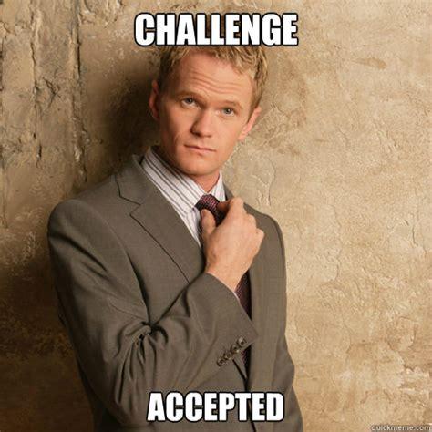 Neil Patrick Harris Meme - barney stinson challenge accepted meme memes