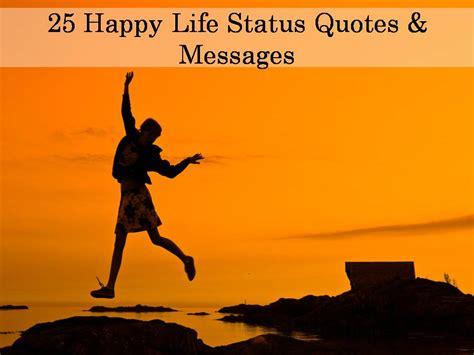 25 happy status quotes messages