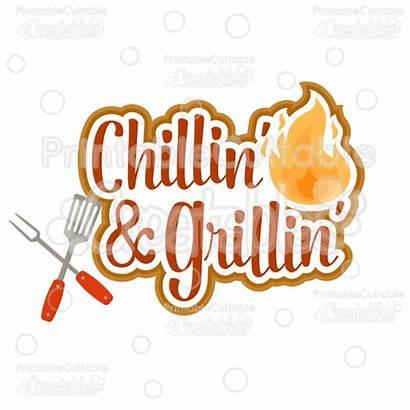 Chillin Grillin Svg Bbq Cut Title Scrapbook