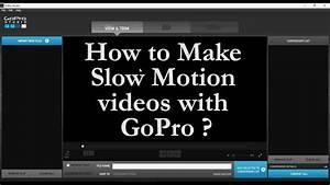 GoPro Studio Tutorial - How to make Slow Motion video ...