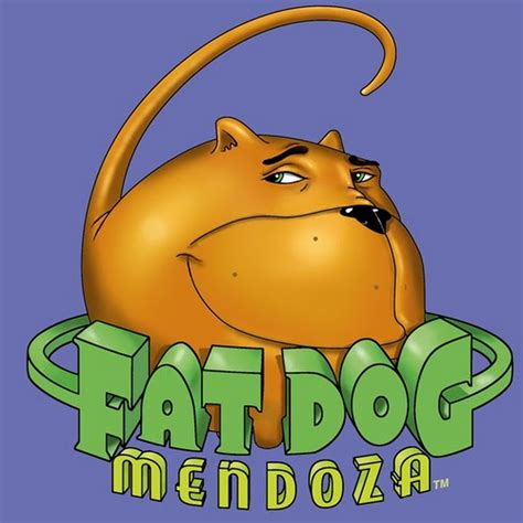 We just didn't send you that email or generate that link.… Fat Dog Mendoza - YouTube