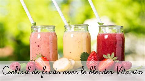 recette de cuisine avec blender recette avec le blender vitamix coktail de jus de fruits