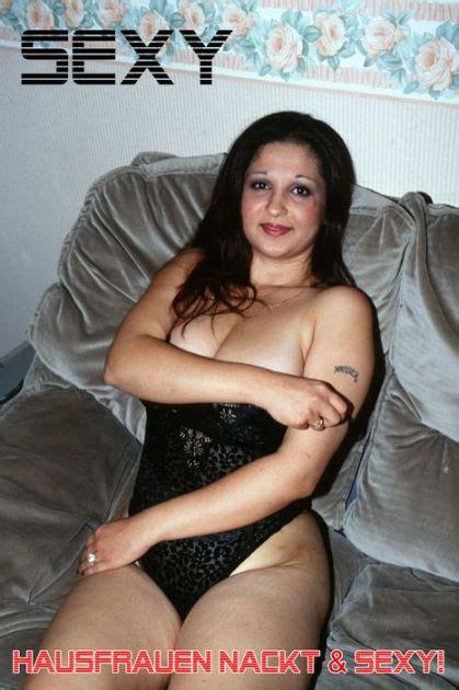 Sexy Hausfrauen Nackt 50 Fotos Nr03 Sexy Amateur Fotos