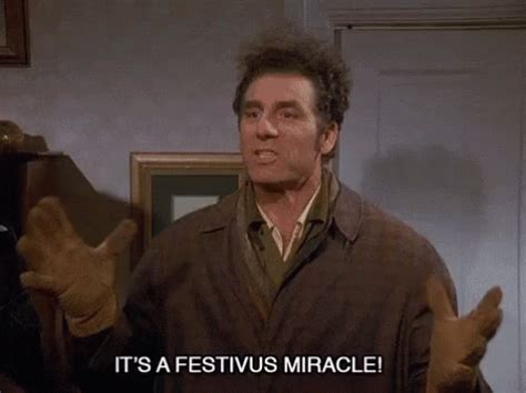 Festivus Meme - it s a festivus miracle seinfeld gif seinfeld kramer michaelrichards gifs say more with tenor