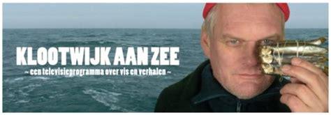 De Wilde Keuken Wouter Klootwijk Gemist by Zeevers Visnieuws Vanuit Den Oever