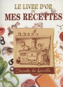 recette de cuisine professionnel le livre d 39 or de mes recettes collection la cuisine
