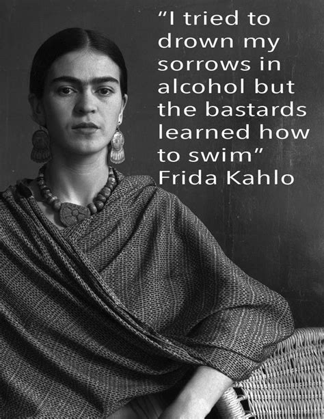 From Frida Kahlo Quotes Quotesgram. Travel Quotes Experience. Single Quotes Dynamic Sql. Sad Vampire Quotes. Single Ladies Quotes. Short Quotes About Comfort Zone. Unfaithful Quotes For Him. Marilyn Monroe Quotes For Wall. Crush Butterflies Quotes