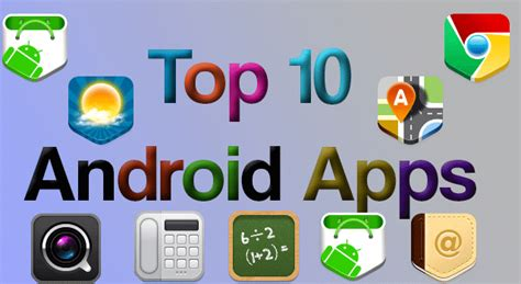 useful apps for android top 10 useful android apps for real world news and apps