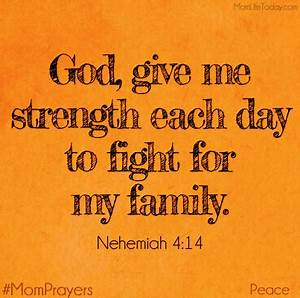 God, give me strength each day to fight for my family ...
