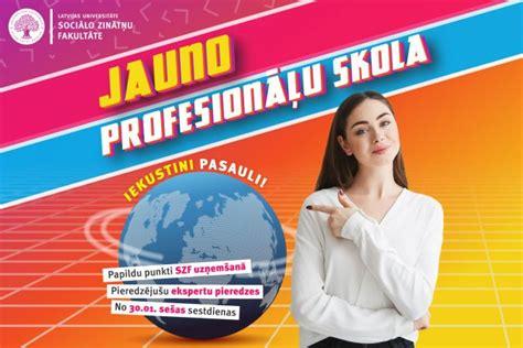 Piesakies LU Jauno profesionāļu skolai un iekustini pasauli!