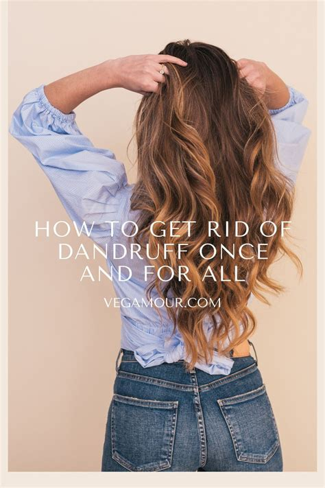 How to Get Rid of Dandruff Once and For All in 2020 ...