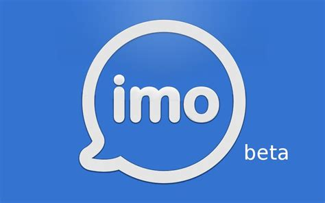 android s imo messenger beta is now compatible with