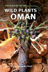 Field Guide To The Wild Plants Of Oman  Pickering  Patzelt