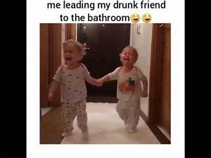 me leading my drunk friend to the bathroom d youtube With my friends are in the bathroom