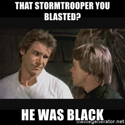 Stormtrooper Memes - star wars black stormtrooper meme