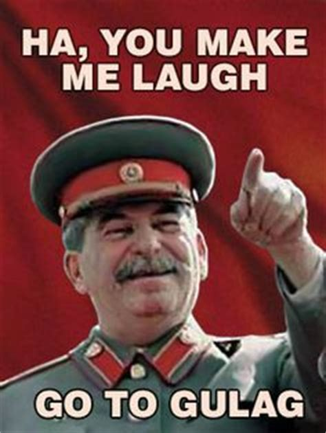 Gulag Memes - kill unhappy people meme random funny pinterest unhappy people ministry and people