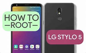 How To Root Lg Stylo 5 Without Pc   Two More Easy Ways