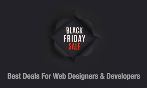 Best Black Friday Website by Best Black Friday Deals For Web Designers And Developers