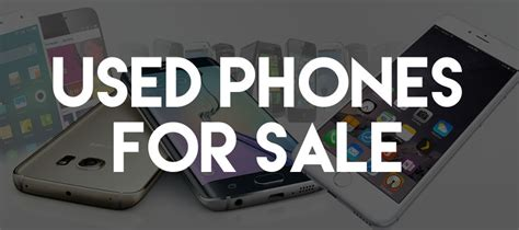 Mobile Phones For Sale by This Is What To Look For With Used Phones For Sale Best