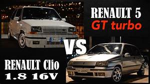 Renault 5 Gt Turbo - Renault Clio 1 8 16v - Make Your Choice