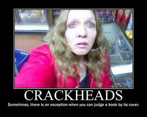 Crackheads Demotivational by Evilcoloredrainbow on DeviantArt