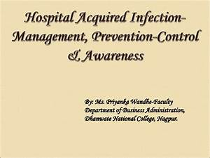 Hospital Acquired Infection-Management, Prevention-Control ...