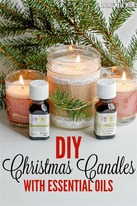make christmas candles diy christmas candles with essential oils