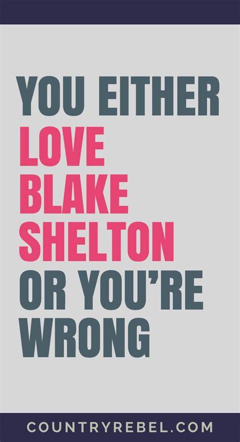 blake shelton songs blake shelton country blake shelton pinterest top