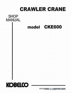 Kobelco Cke600 Crawler Crane Shop Manual Pdf