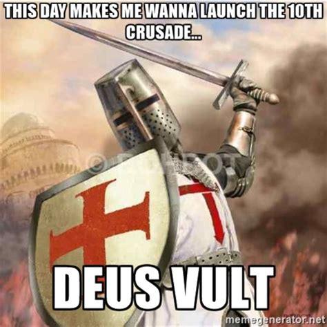 Crusade Memes - deus vult know your meme