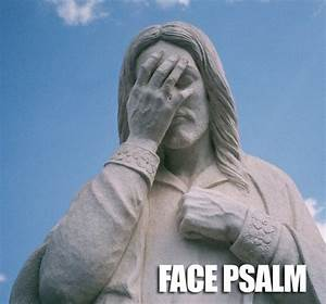 IRTI - funny picture #754 - tags: jesus statue face palm psalm