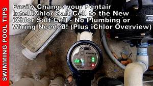 Easily Change A Pentair Intellichlor Salt Cell To The New