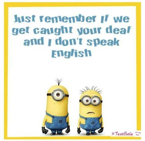 deaf  dont talk english minions pinterest cases happy  dr