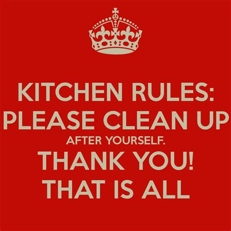 kitchen clean up after yourself thank you