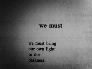 Out Of The Darkness Quotes. QuotesGram