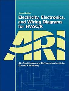 Electricity  Electronics  And Wiring Diagrams For Hvac  R