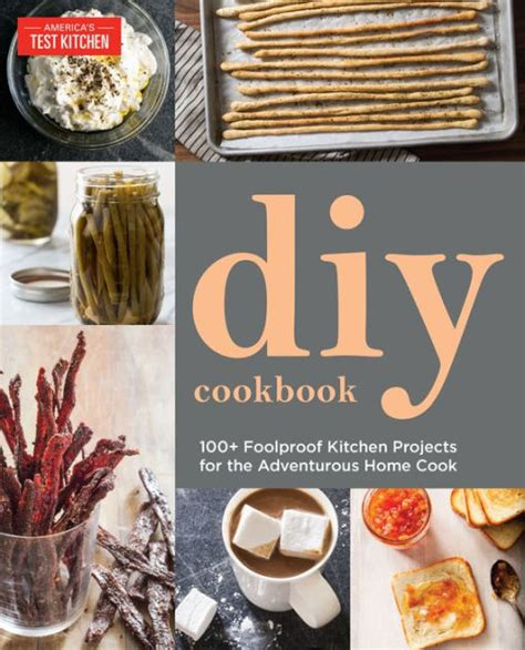 test kitchen cookbook the america s test kitchen diy cookbook more than 100 of