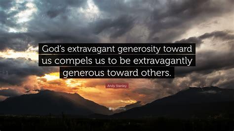 andy stanley quote gods extravagant generosity
