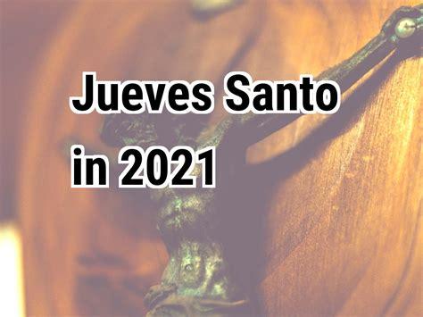 jueves santo  cuando es es jueves santo en  mexico