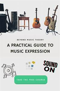 A Practical Guide To Music Expression
