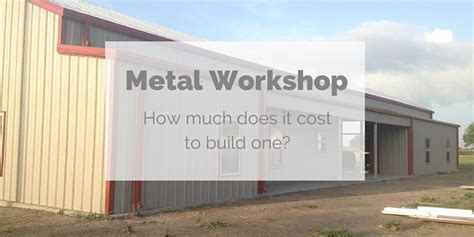 how much does it cost to build a garage how much does it cost to build a metal workshop