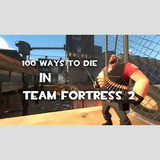 100 Ways To Die In Team Fortress 2 (prolouge) Youtube
