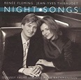 Night Songs - Renée Fleming,Jean-Yves Thibaudet | Songs ...