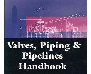 Pdfstall Online  Valves  Piping And Pipelines Handbook
